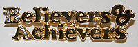 Believers & Achievers Pin