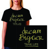 Black tshirt Dream Bigger Tee
