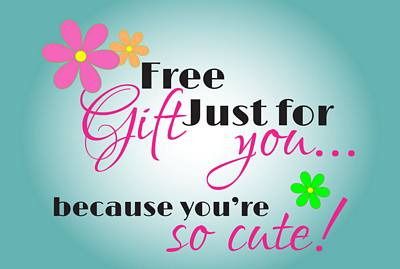 Free Gift Because You're So Cute Cards