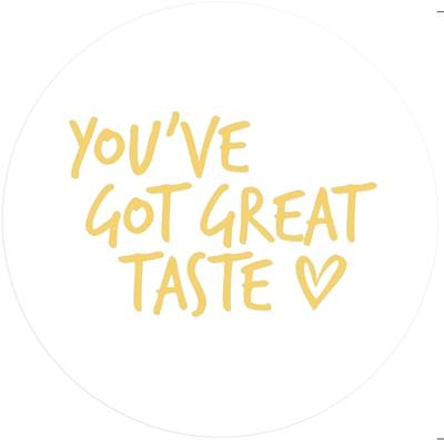 15 Stickers - You've Got Great Taste - Gold Foil Lettering