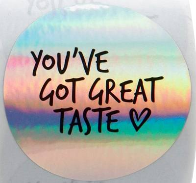 15 Stickers - You've Got Great Taste - Holographic