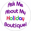 63 - Stickers - Ask Me About My Holiday Boutique!