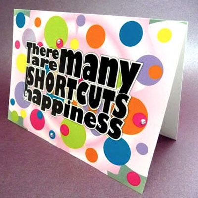 There are many Shortcuts to Happiness Card